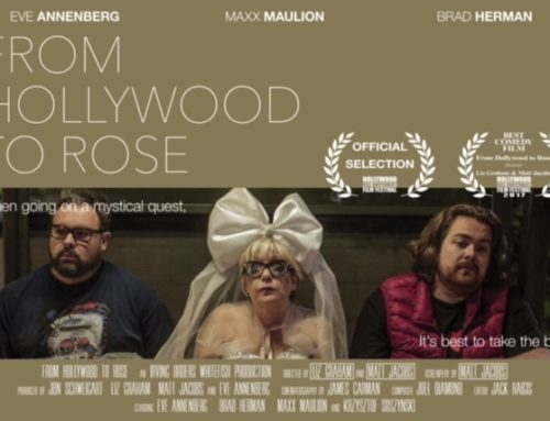 """Hollywood to Rose"" Wins best Comedy at Hollywood Reel Independent Festival"
